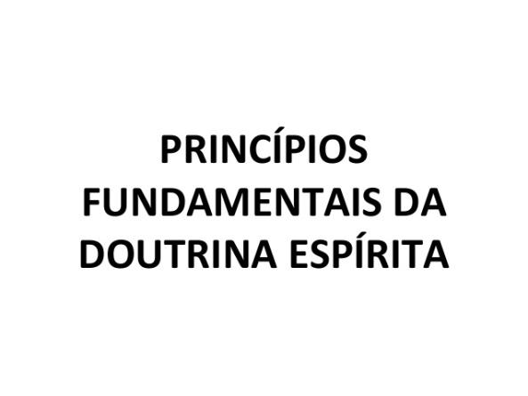 PRINCÍPIOS DA DOUTRINA ESPÍRITA – 5 PONTOSBÁSICOS